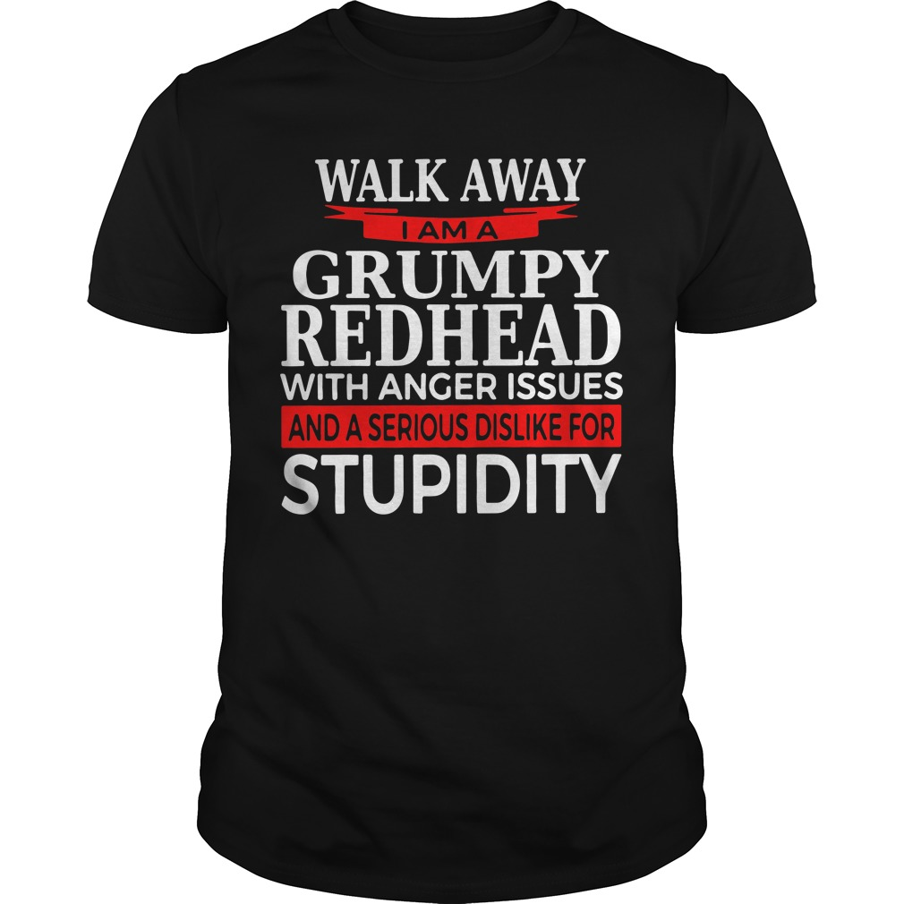 Walk away I am Grumpy redhead with anger issues Guys Shirt