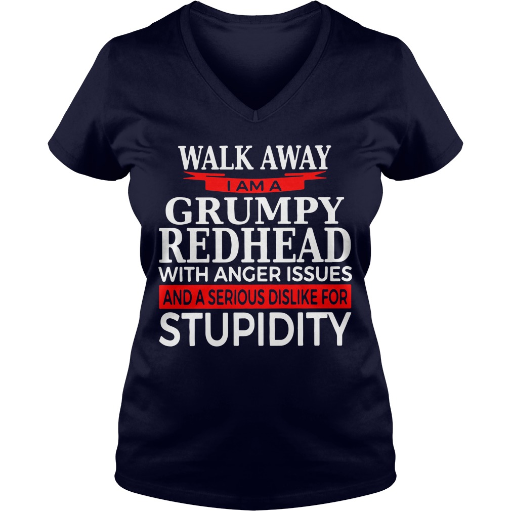 Walk away I am Grumpy redhead with anger issues V-neck T-shirt