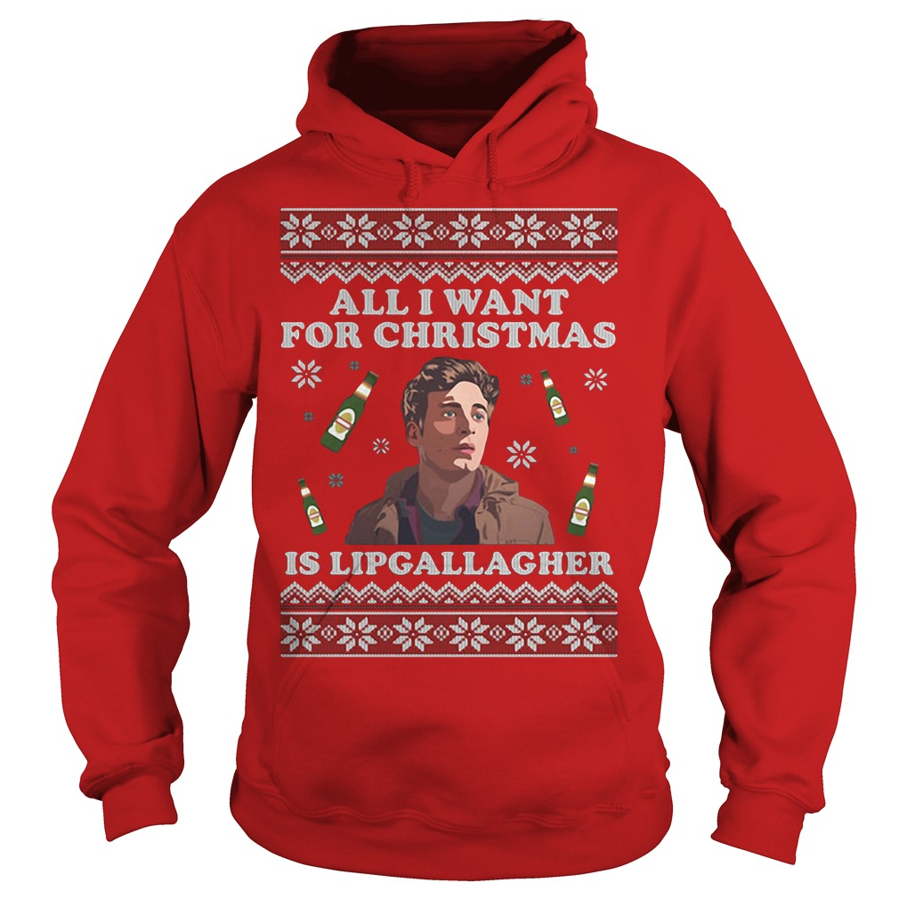 All I want for Christmas is Lip Gallagher Hoodie