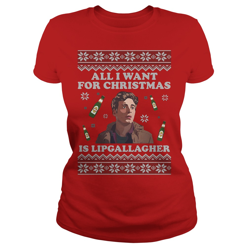 All I want for Christmas is Lip Gallagher Ladies Tee