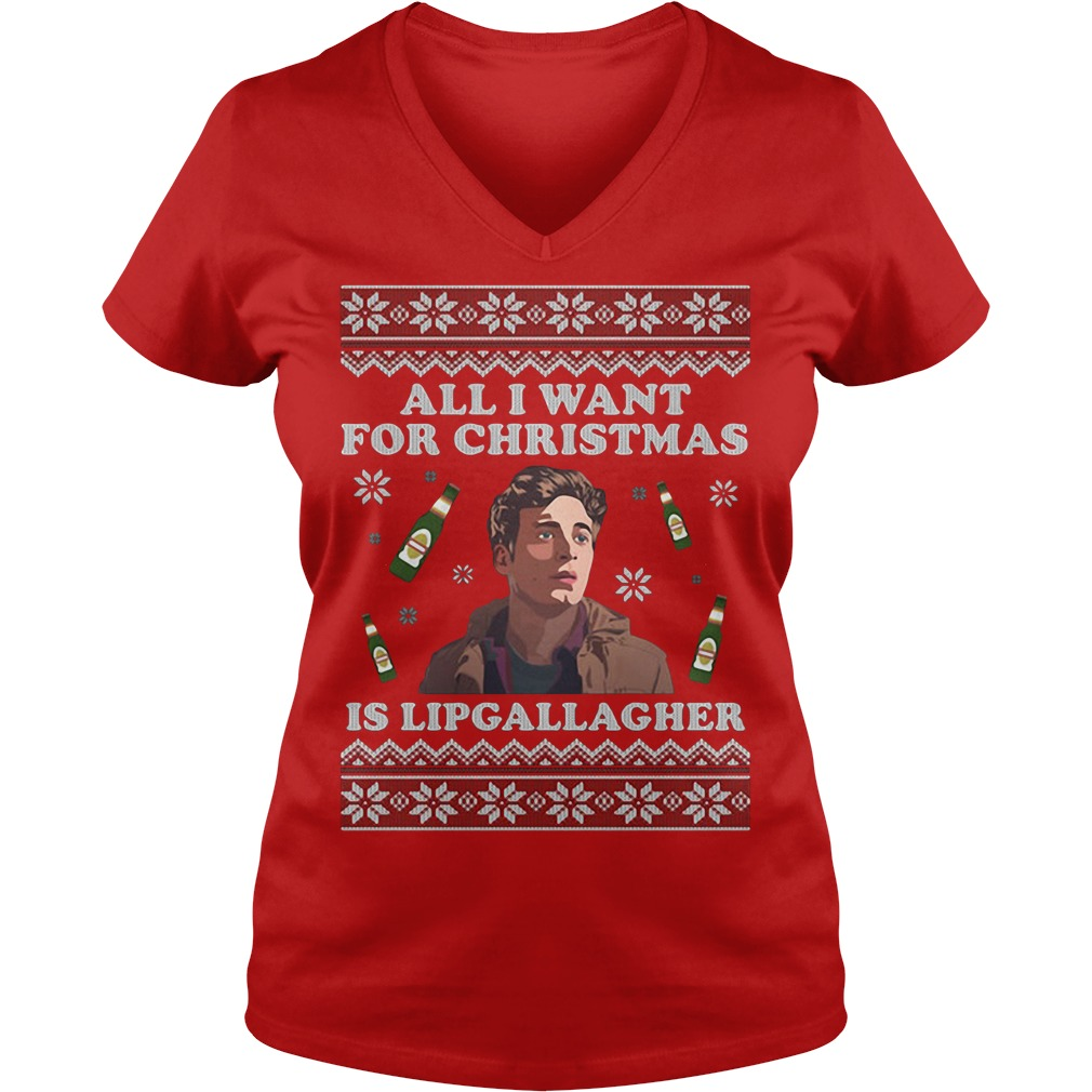All I want for Christmas is Lip Gallagher V-neck T-shirt