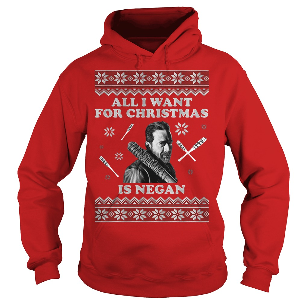 All I want for Christmas is Negan Hoodie