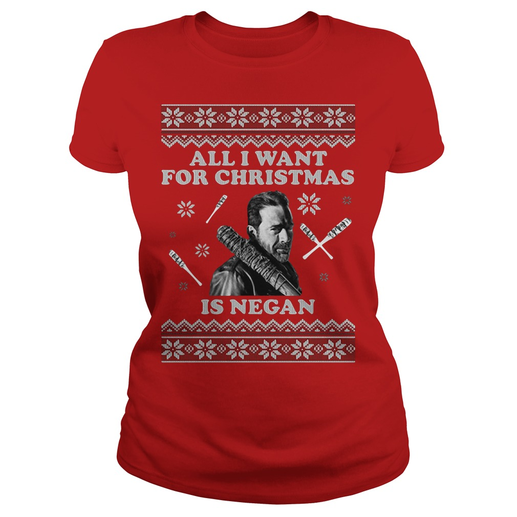 All I want for Christmas is Negan Ladies Tee
