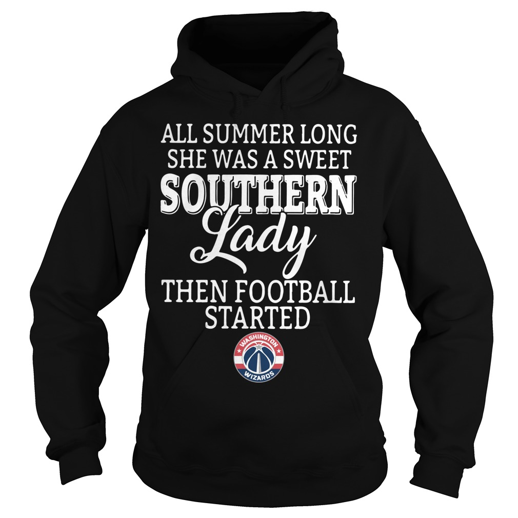 Washington Wizards all summer long she was a sweet Hoodie