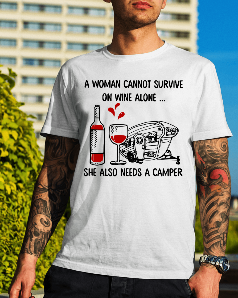 I woman cannot survive on wine alone she also needs a camper shirt