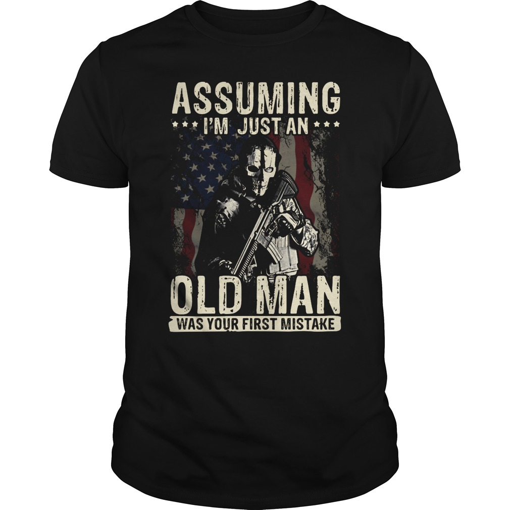 Assuming I'm just an old man was your first mistake Guys Shirt