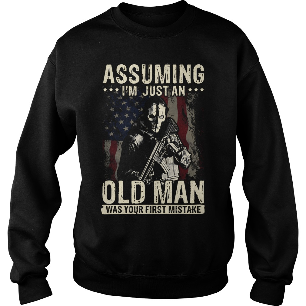 Assuming I'm just an old man was your first mistake Sweater