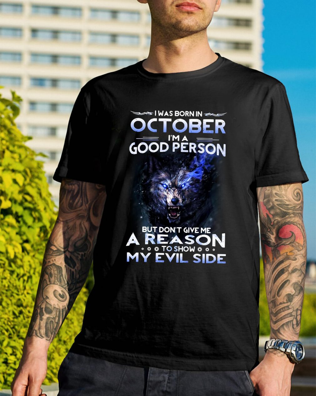 I was born in October I'm a good person but don't give me a reason shirt
