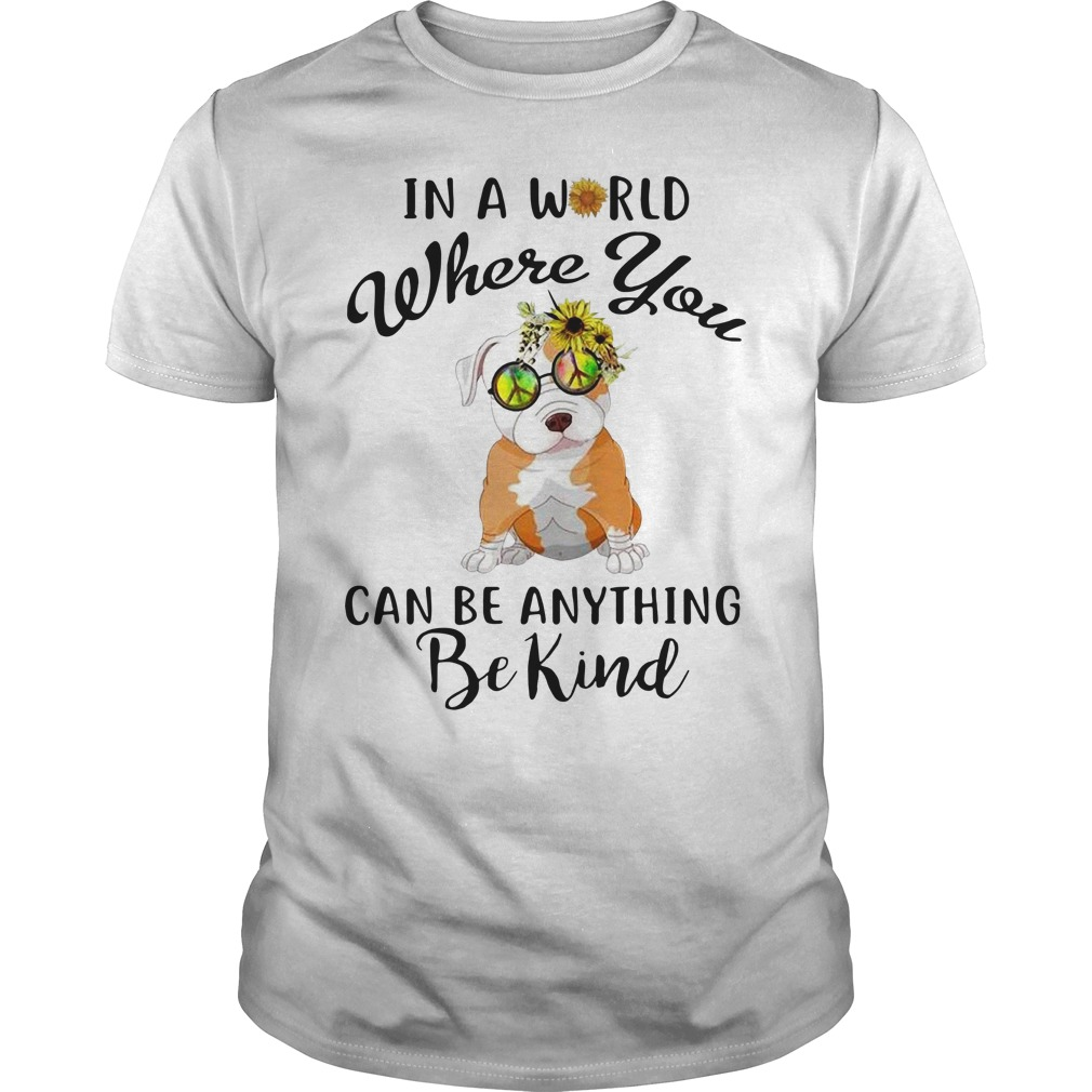 Bulldog sunflower hippie in a world where you can be anything Guys Shirt