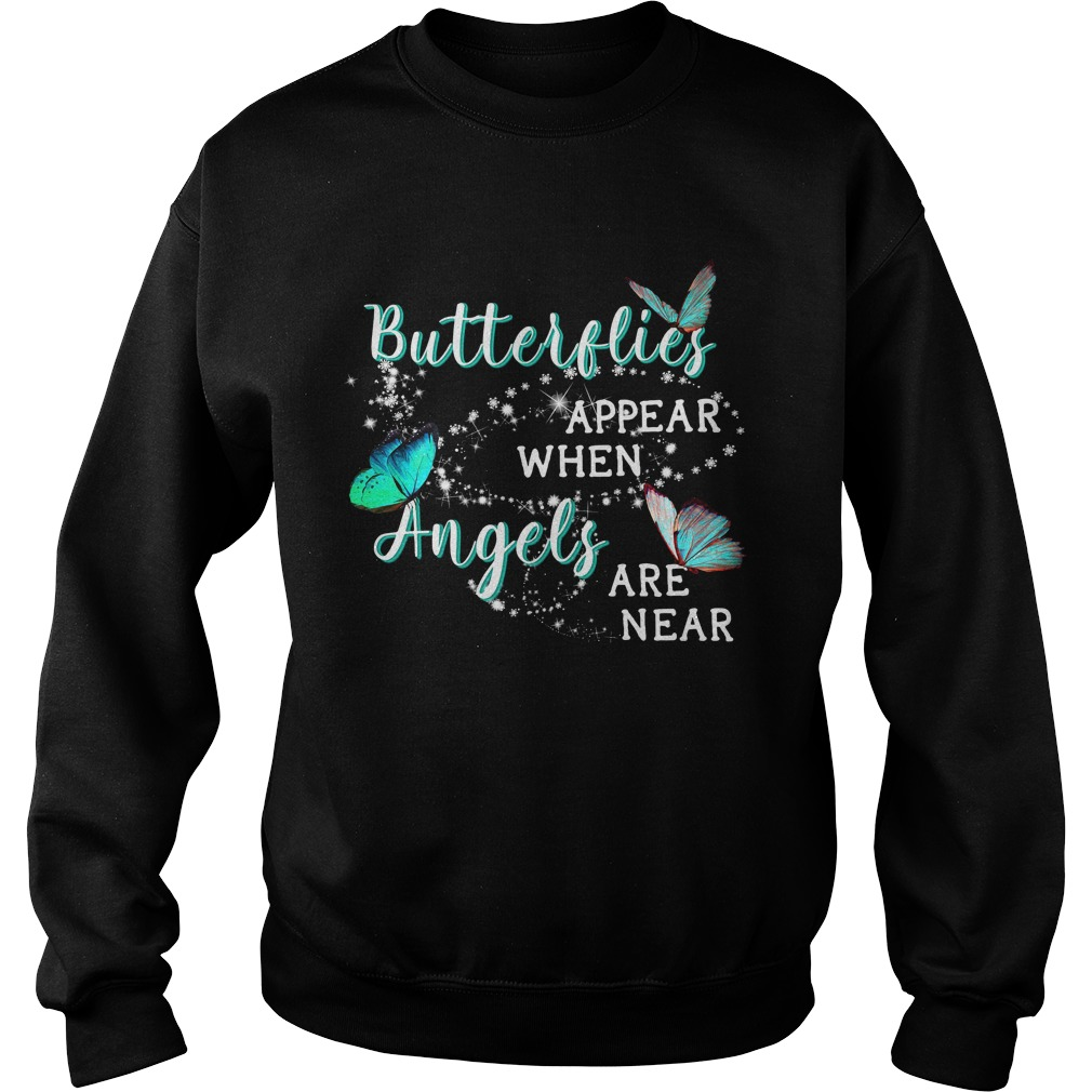 Butterflies appear when angels are near Sweater