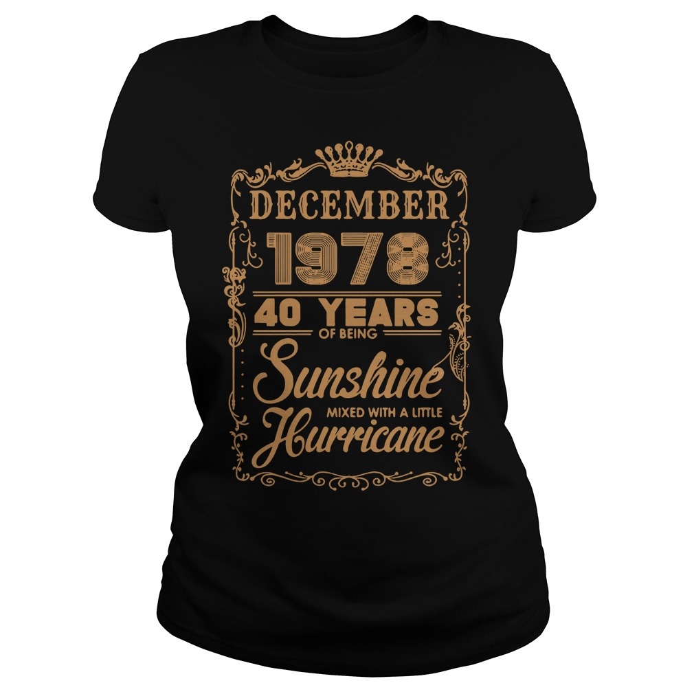 December 1978 40 years of being sunshine mixed Ladies Tee