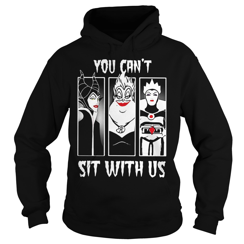 Disney Maleficent Ursula Evil Queen you can't sit with us Hoodie