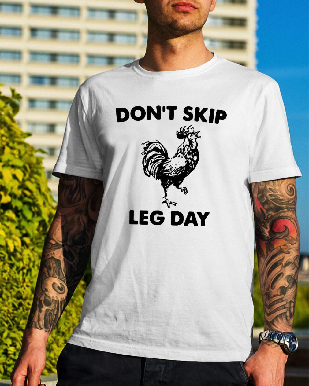 Don't skip leg day shirt