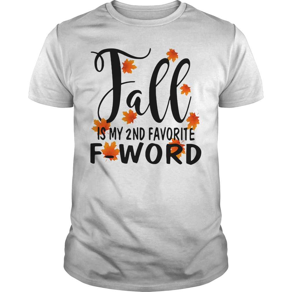 Fall is my 2nd favorite f-word Guys Shirt