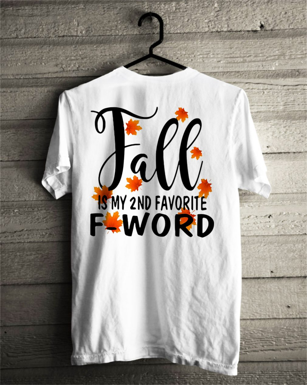 Fall is my 2nd favorite f-word shirt