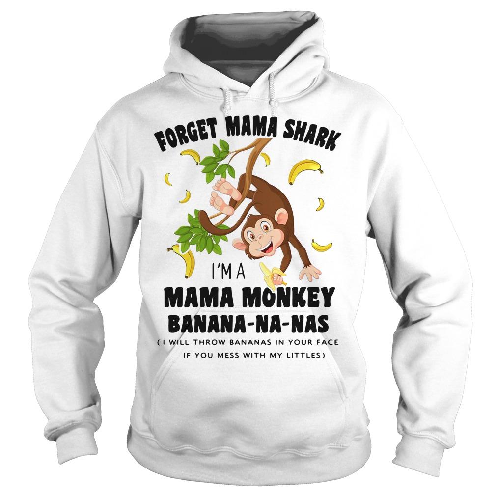 Forget Mama shark I'm a Mama monkey banana-na-nas Hoodie