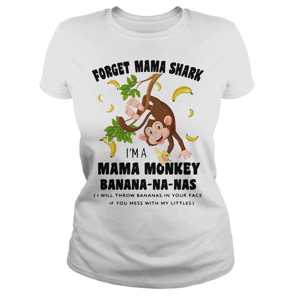 Forget Mama shark I'm a Mama monkey banana-na-nas Ladies Tee