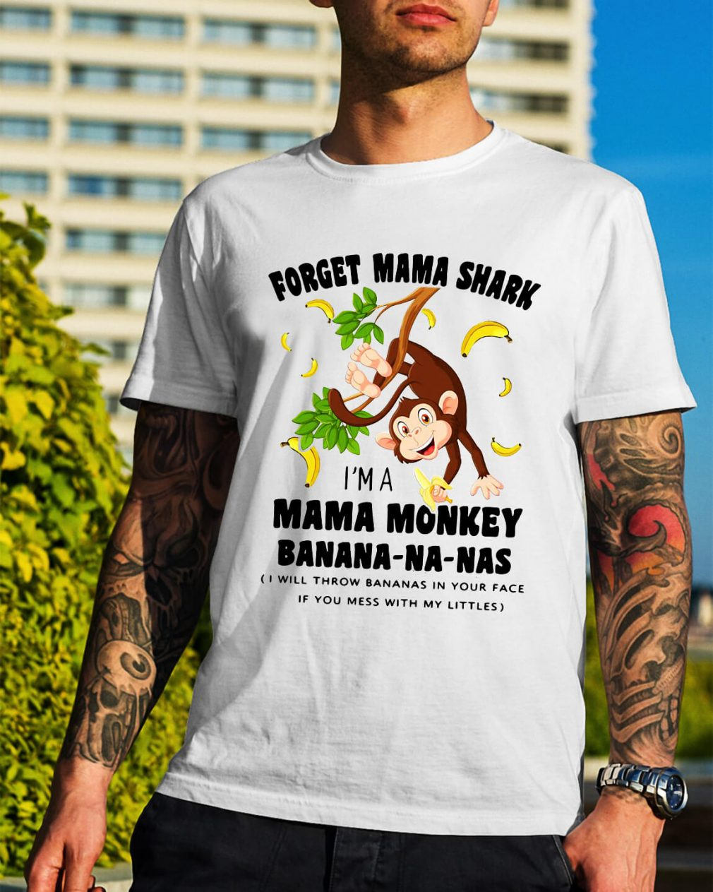 Forget Mama shark I'm a Mama monkey banana-na-nas shirt