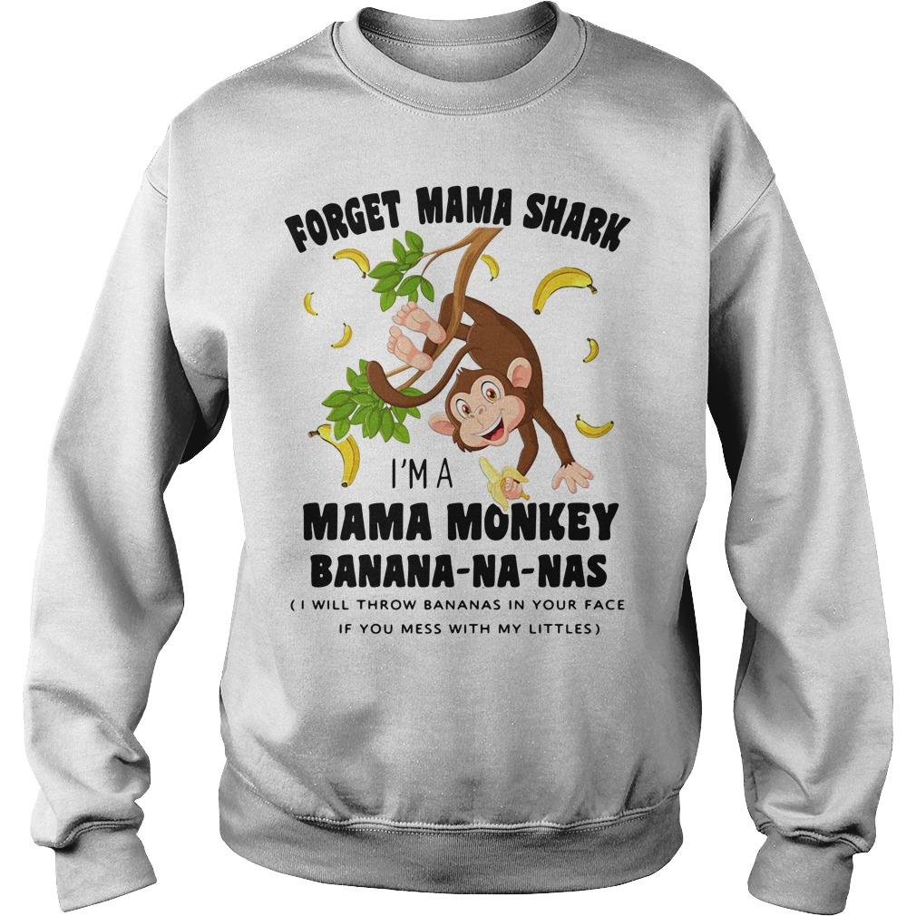 Forget Mama shark I'm a Mama monkey banana-na-nas Sweater