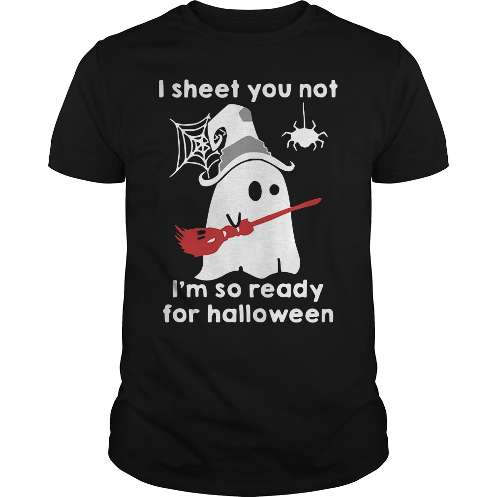Ghost with witch hat I sheet you not I'm so ready for Halloween Guys Shirt