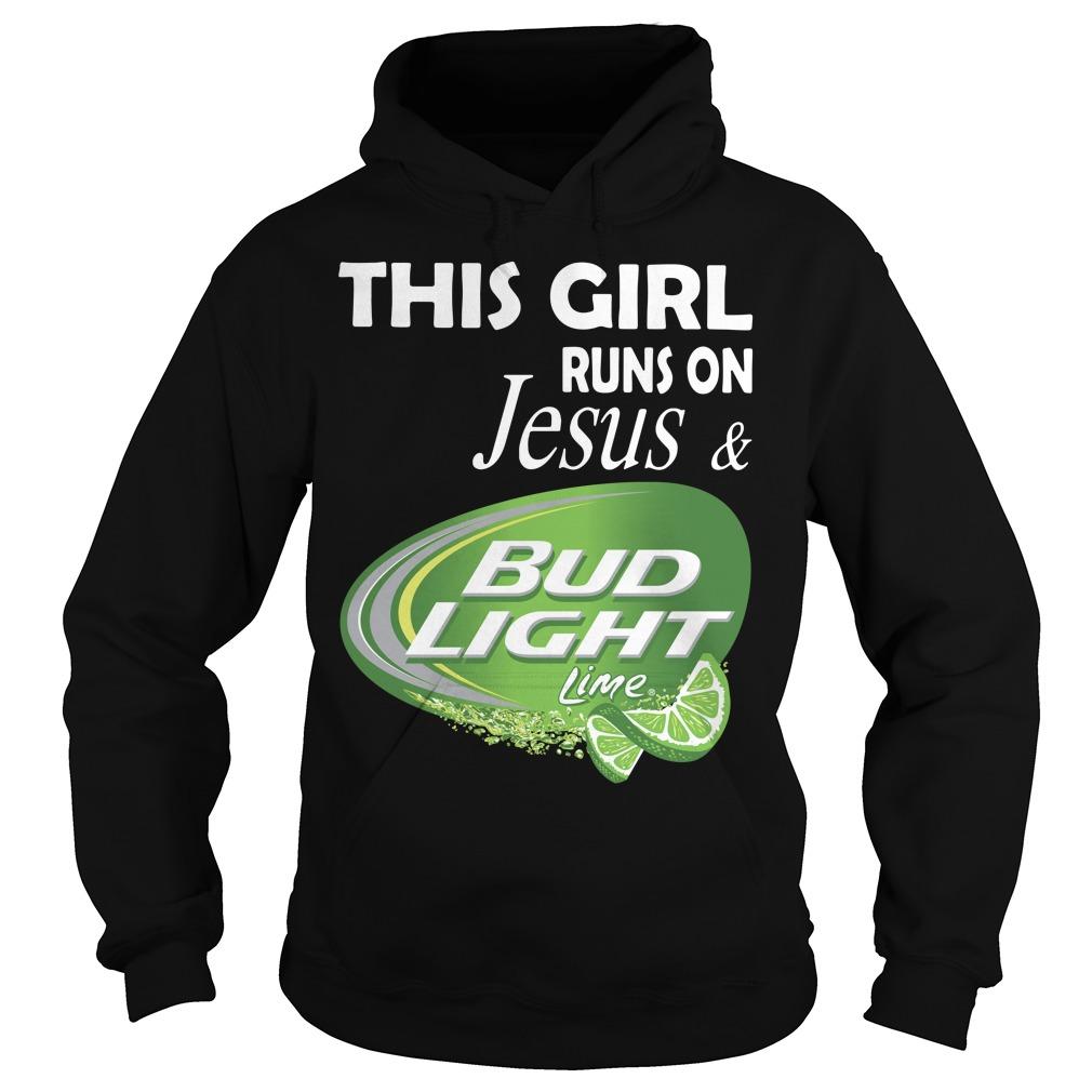 This girl runs on Jesus and Bud Light Lime Hoodie