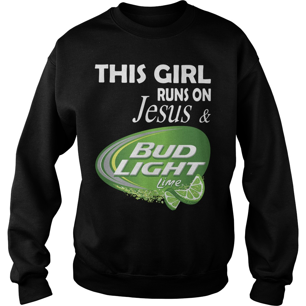 This girl runs on Jesus and Bud Light Lime Sweater