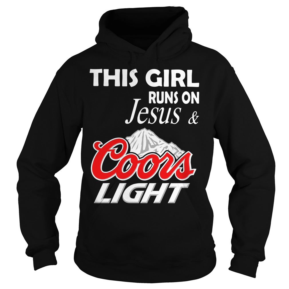 This girl runs on Jesus and Coors Light Hoodie