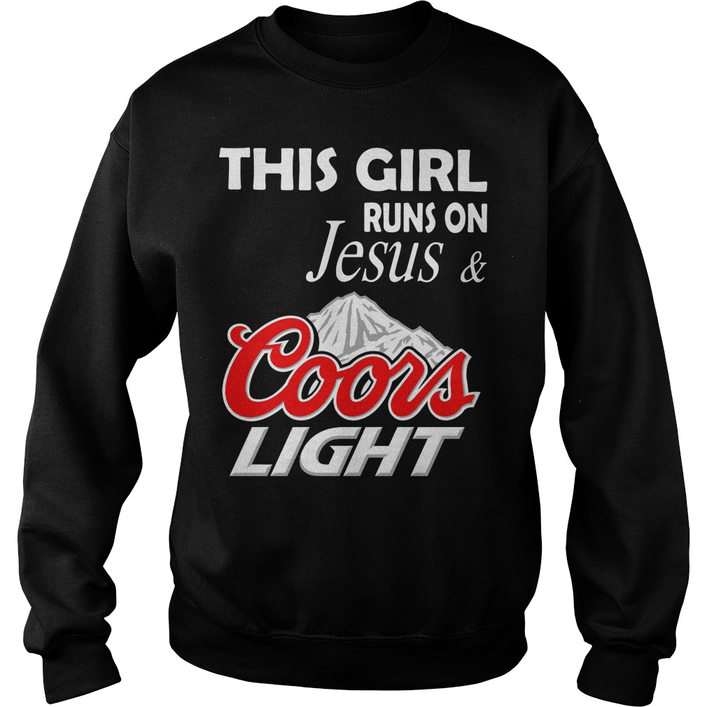 This girl runs on Jesus and Coors Light Sweater