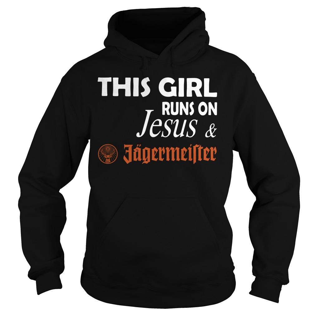 This girl runs on Jesus and Jagermeister Hoodie