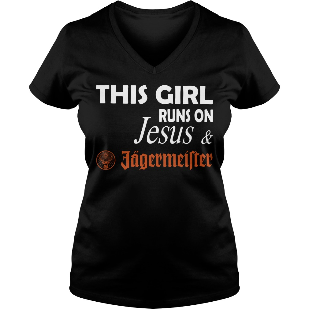 This girl runs on Jesus and Jagermeister V-neck T-shirt