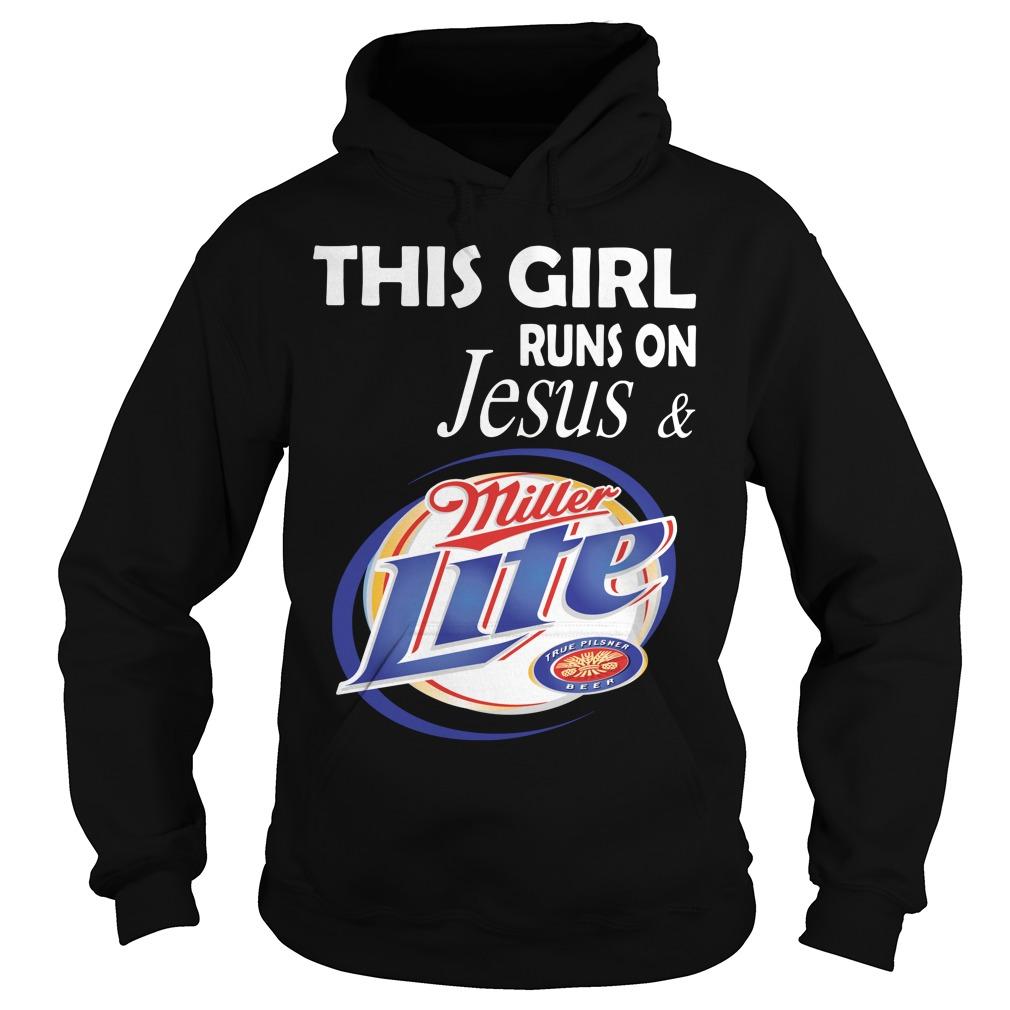 This girl runs on Jesus and Miller Lite Hoodie