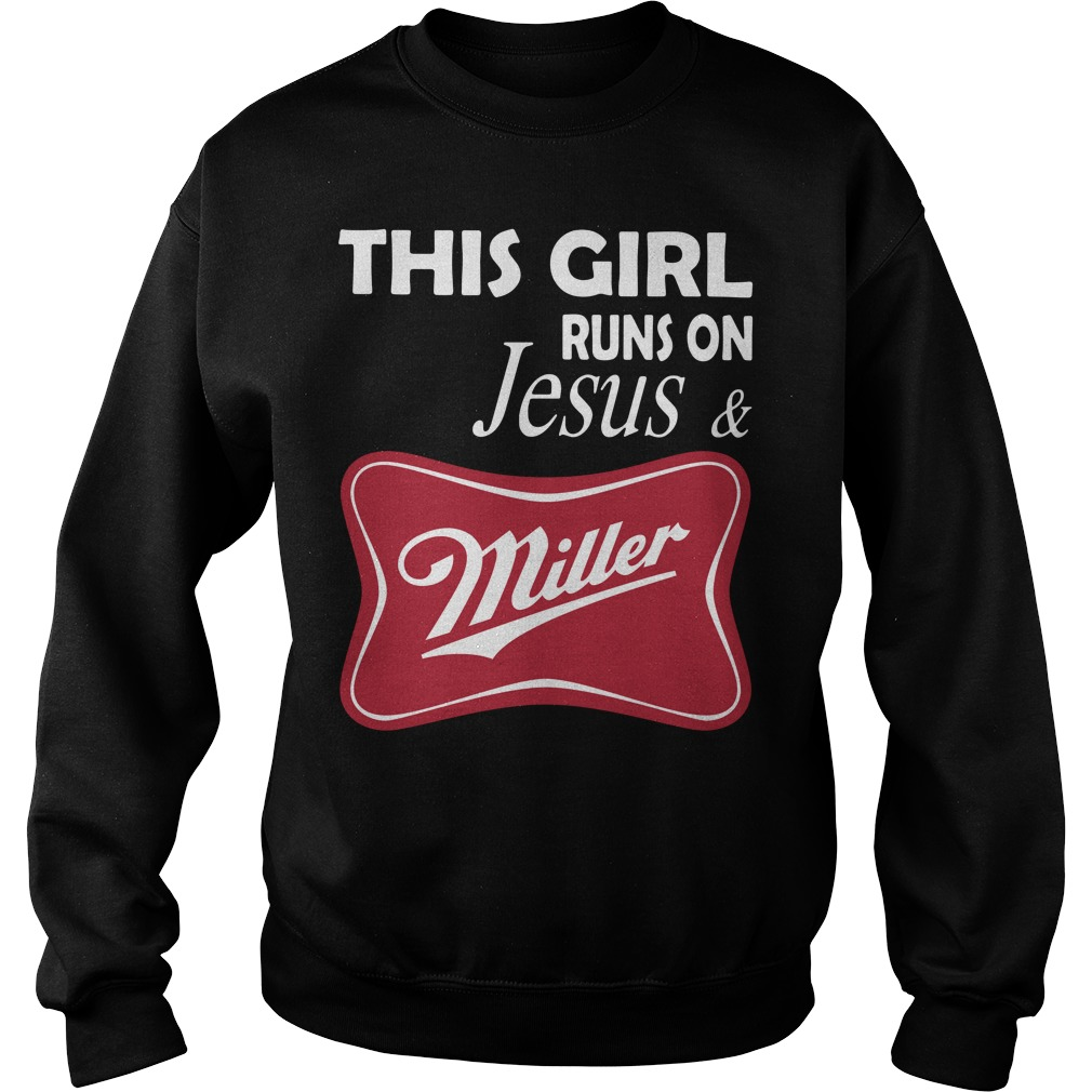 This girl runs on Jesus and Miller Sweater