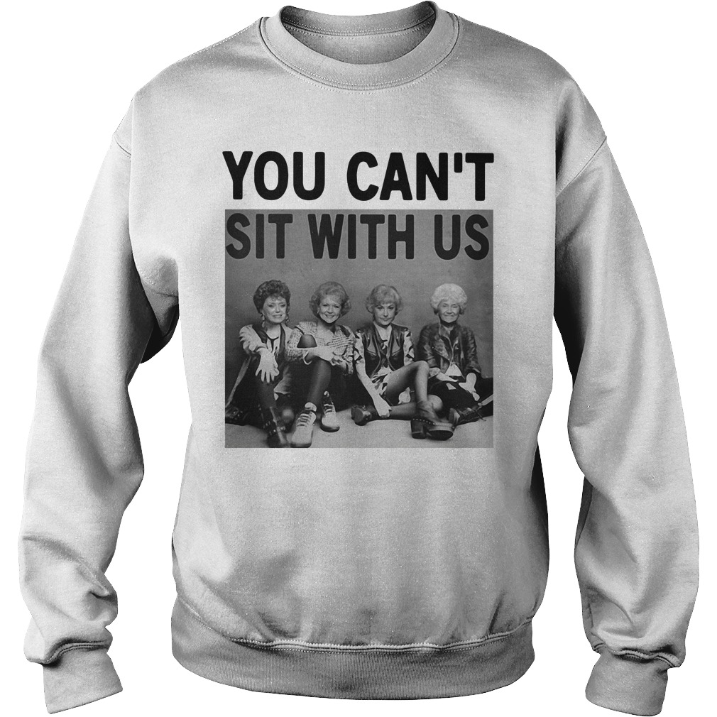 Golden Girls you can't sit with us Sweater