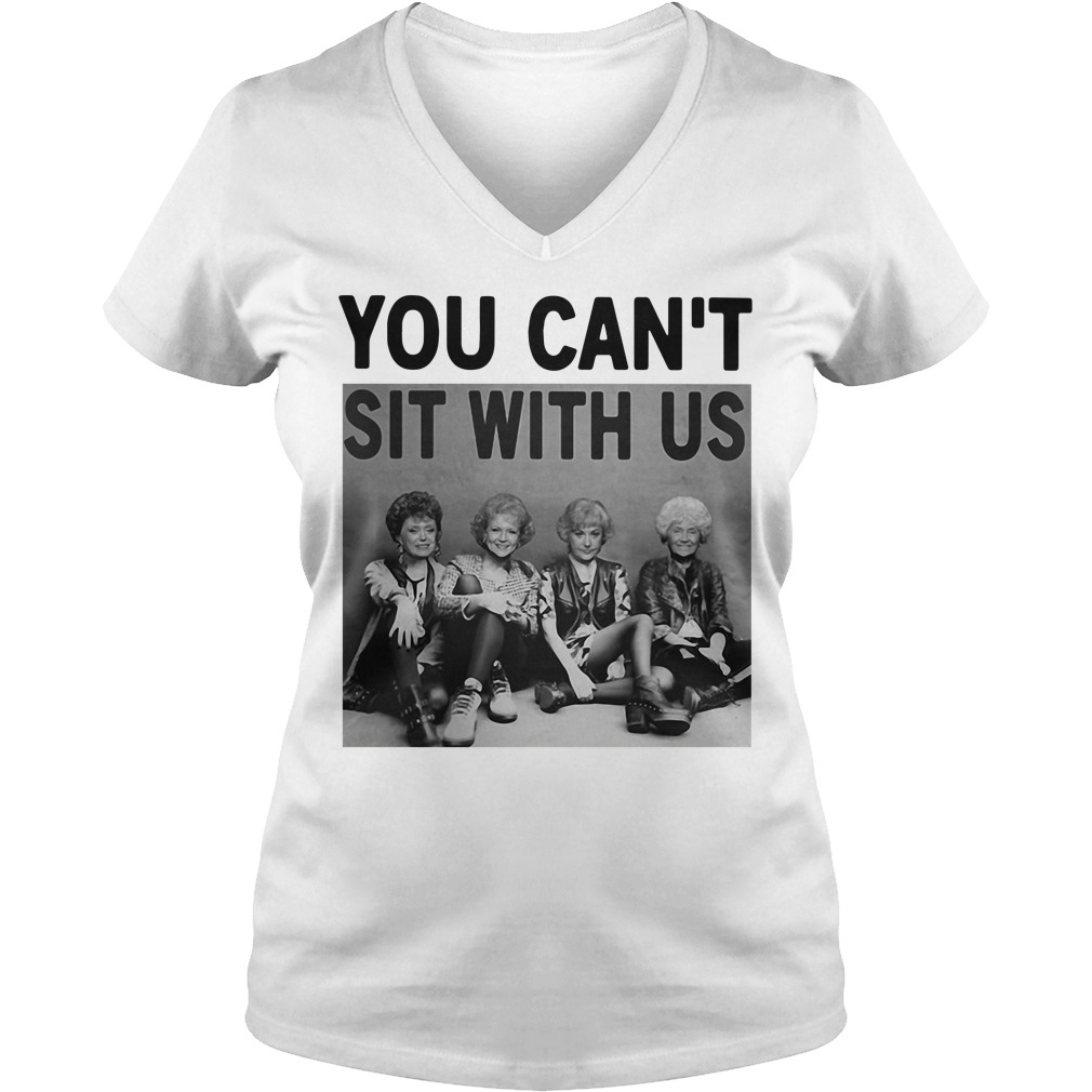 Golden Girls you can't sit with us V-neck T-shirt
