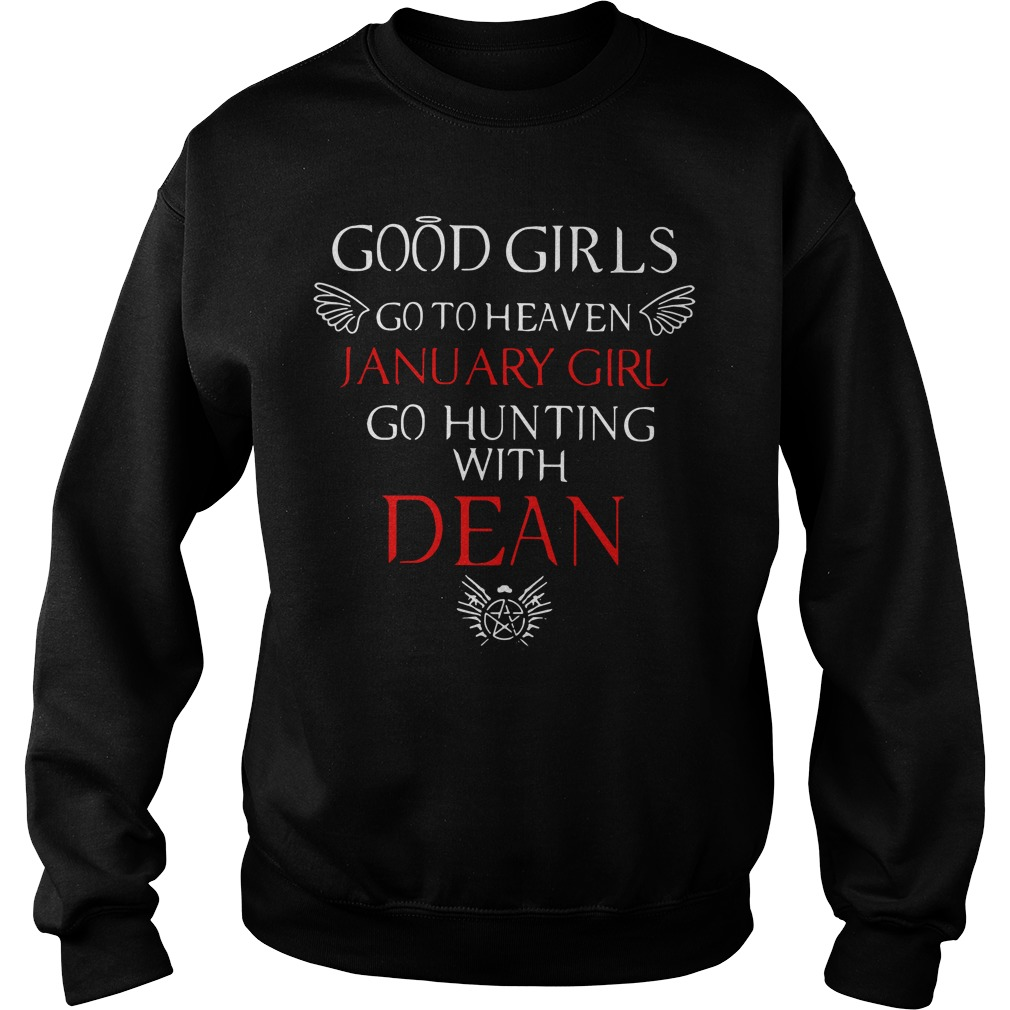 Good girls go to heaven January girl go hunting with dean Sweater