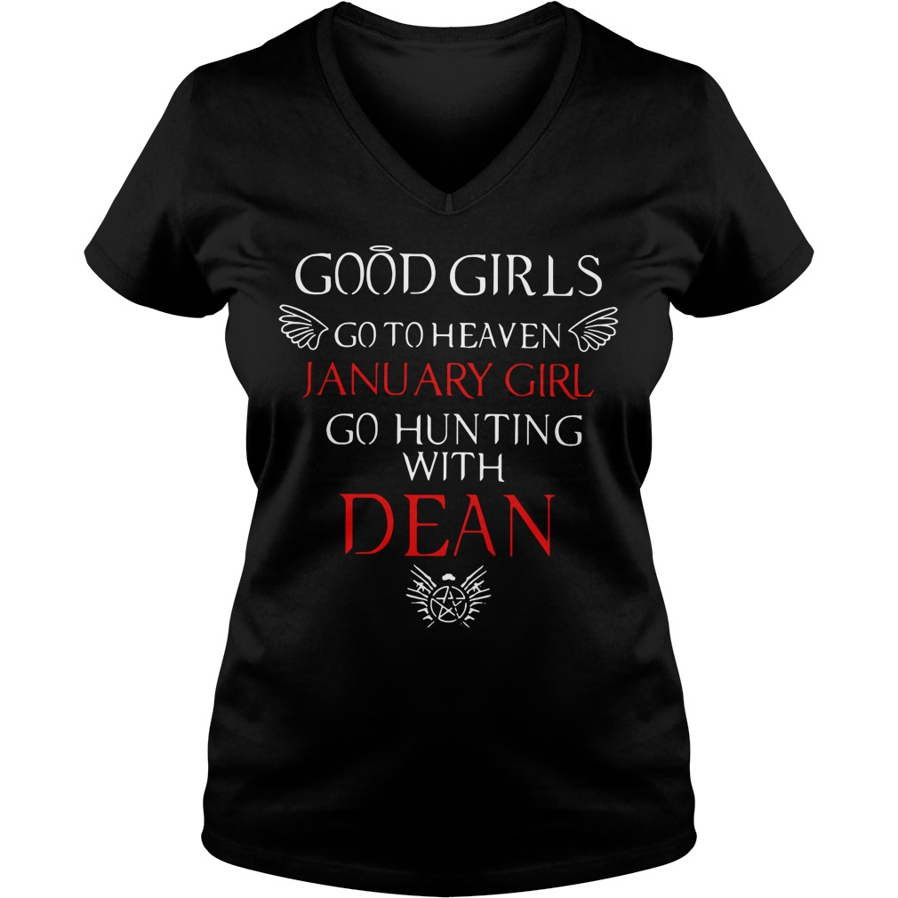 Good girls go to heaven January girl go hunting with dean V-neck T-shirt