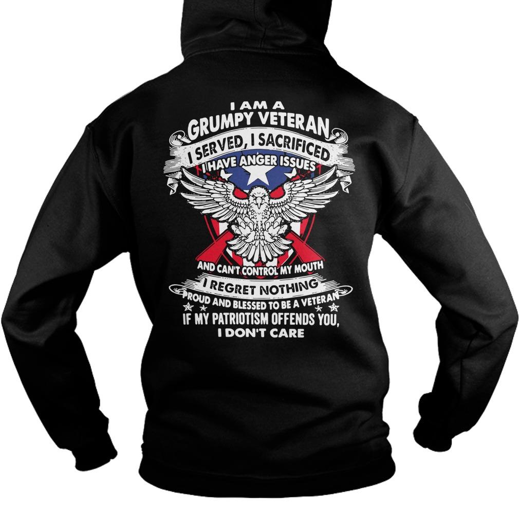 I am a Grumpy Veteran I served I sacrificed I have anger issues Hoodie