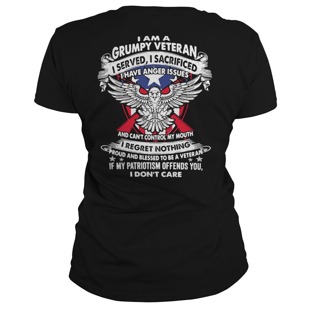 I am a Grumpy Veteran I served I sacrificed I have anger issues Ladies Tee