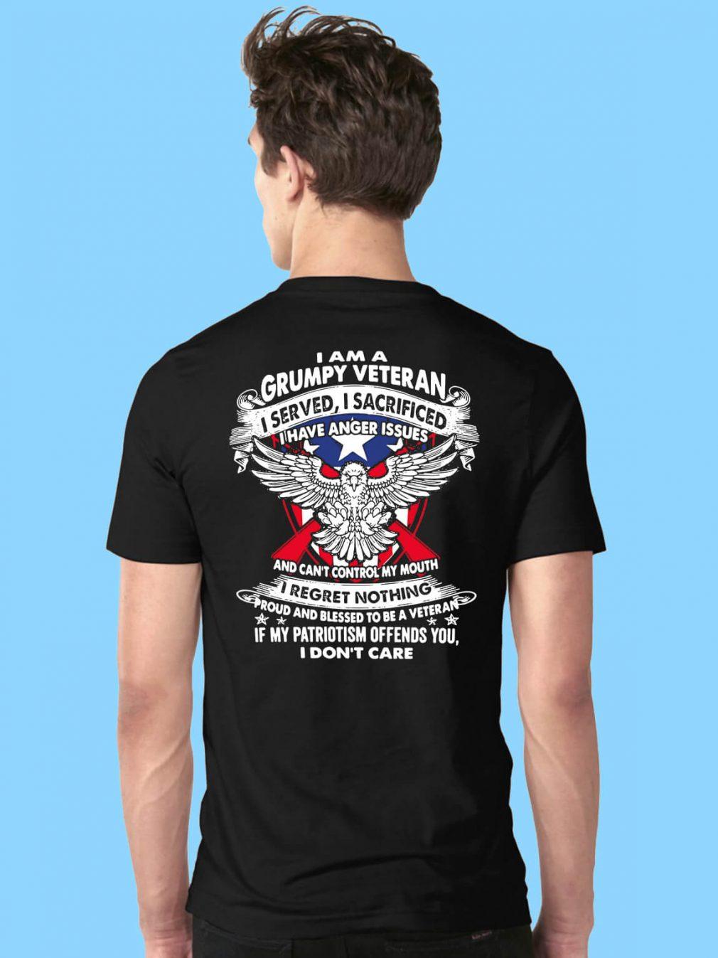 I am a Grumpy Veteran I served I sacrificed I have anger issues shirt