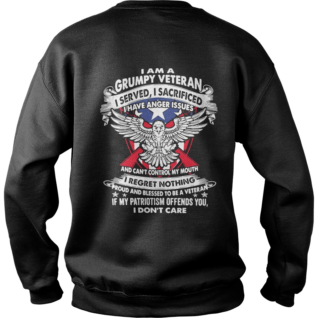 I am a Grumpy Veteran I served I sacrificed I have anger issues Sweater