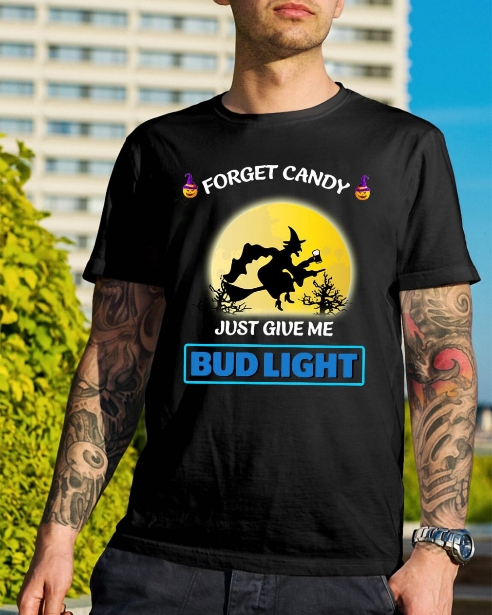 Halloween forget candy just give me Bud Light shirt