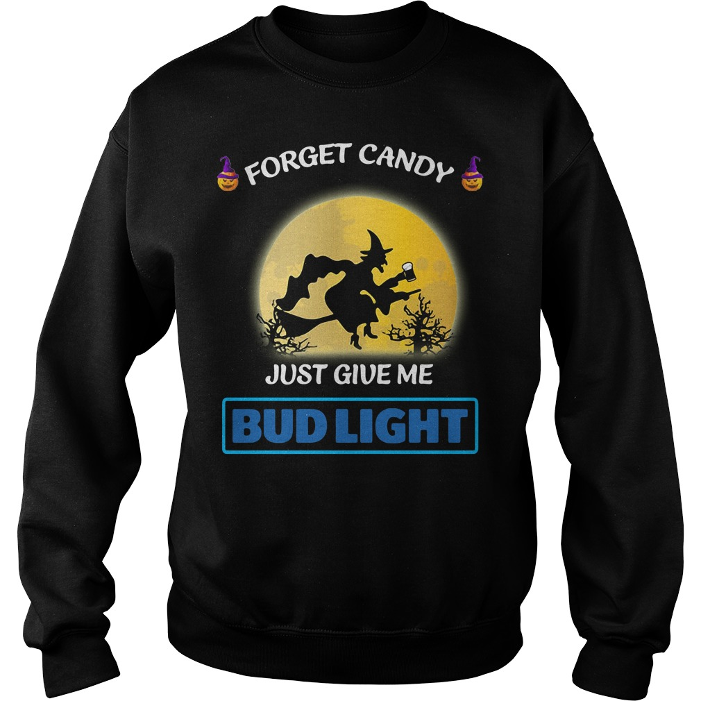 Halloween forget candy just give me Bud Light Sweater