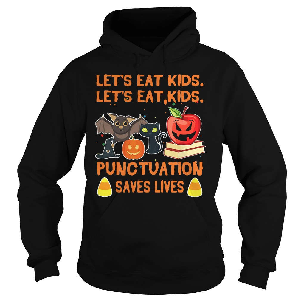 Halloween let's eat kids let's eat kid punctuation saves lives Hoodie