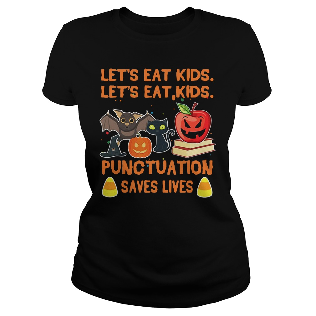 Halloween let's eat kids let's eat kid punctuation saves lives Ladies Tee
