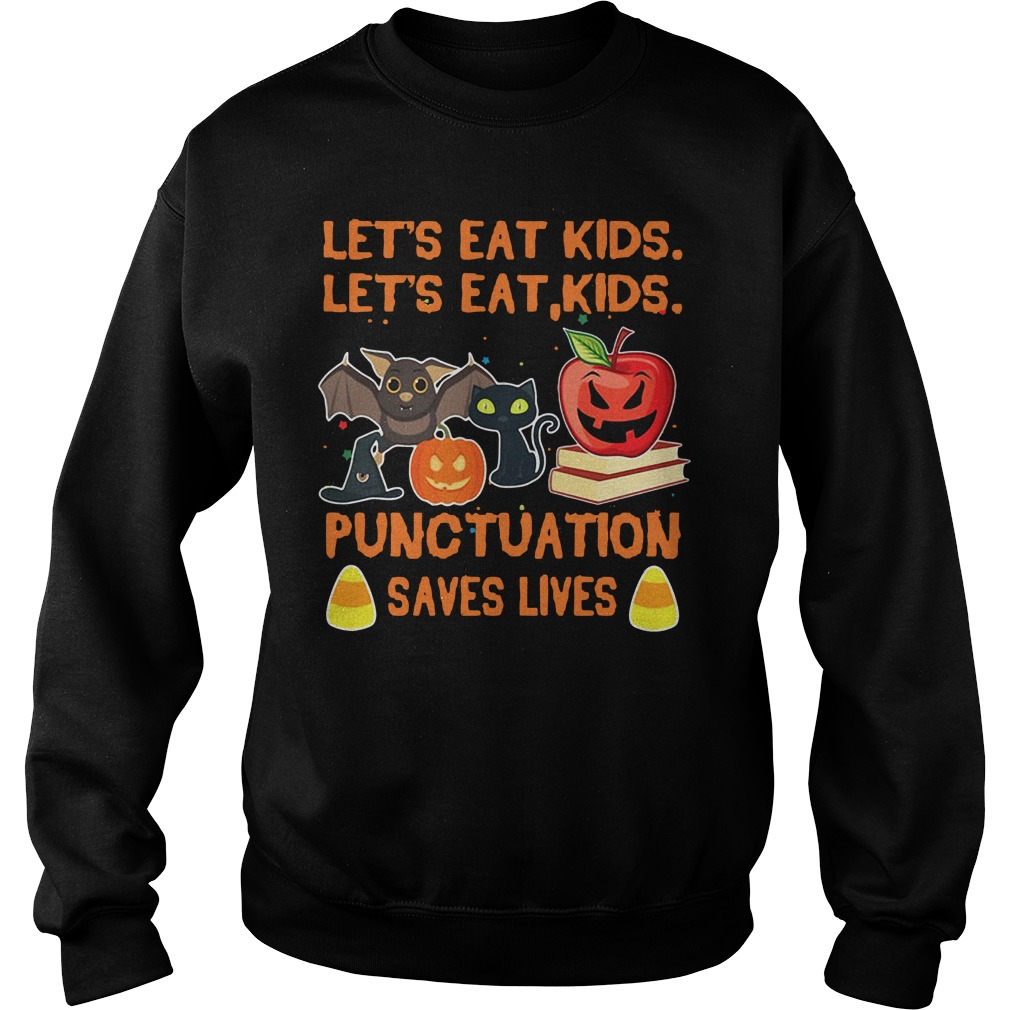 Halloween let's eat kids let's eat kid punctuation saves lives Sweater