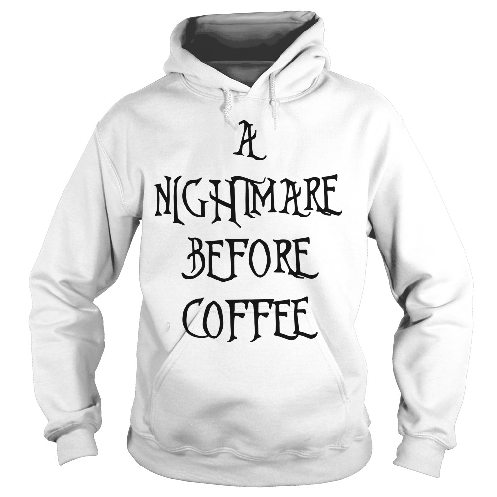 Halloween a nightmare before coffee Hoodie