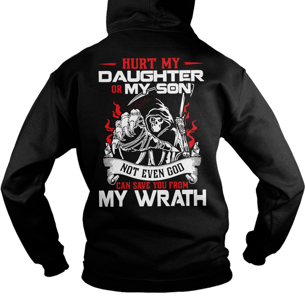 Hurk my daughter or my son not even God Hoodie