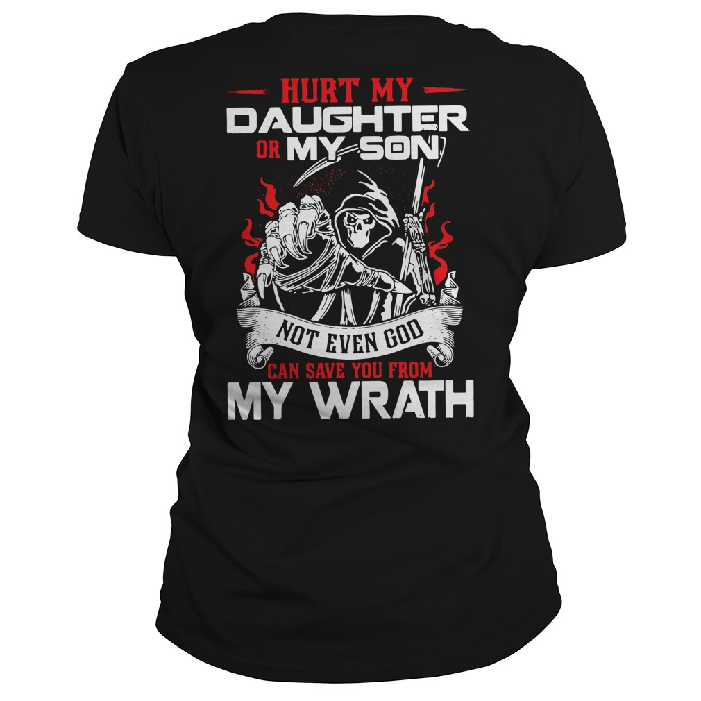 Hurk my daughter or my son not even God Ladies Tee