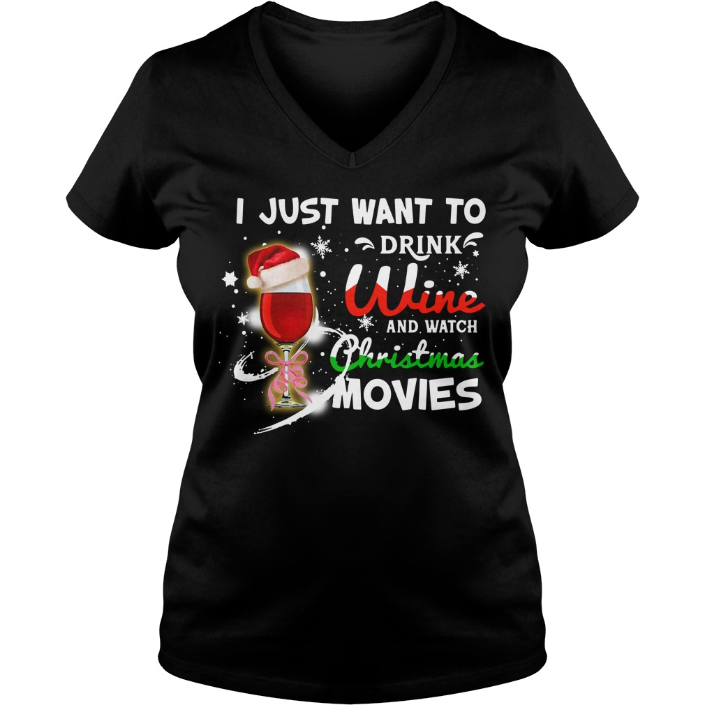 I just want to drink wine and watch Christmas movies V-neck T-shirt