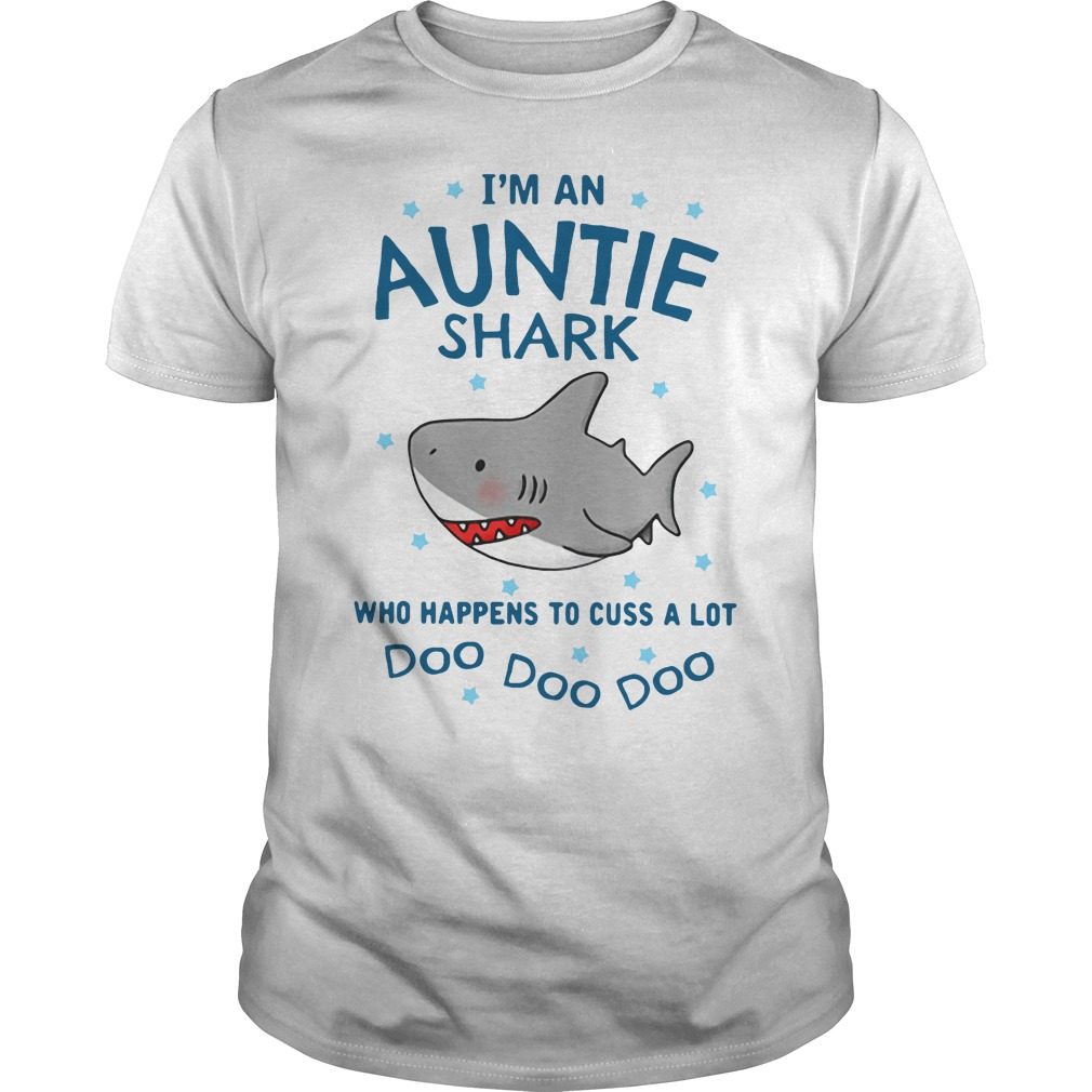 I'm an auntie shark who happens to cuss a lot doo doo doo Guys Shirt